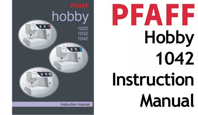 PFAFF Model Hobby 1042 sewing machine Users Instruction Manual